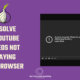 RESOLVE YOUTUBE video not playing working after TOR browser update (version 10 - for Windows Mac) 2020
