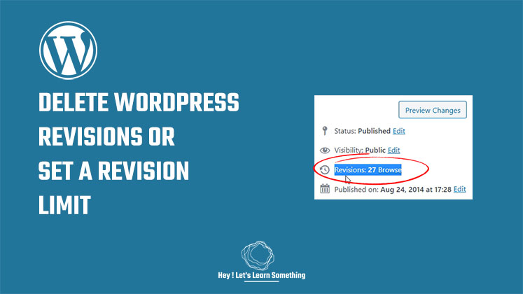 How to clear all revisions on WordPress or set a WordPress revisions limit?