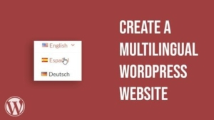 How to add a Multilanguage (multilingual) option to your existing WordPress Website