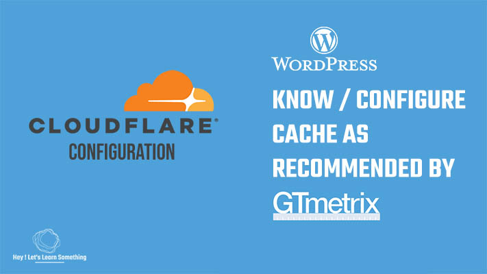 Improve your WordPress score by using Cache settings by GTmetrix itself / Cloudflare configuration