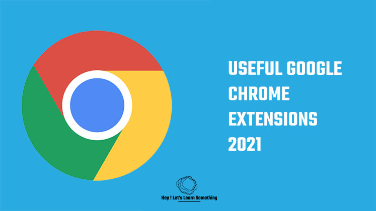 Best and useful Google Chrome extensions 2021