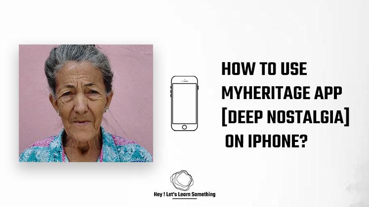 MyHeritage (deep nostalgia)
