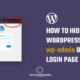 WordPress security- How to change or hide default wp-admin URL login page