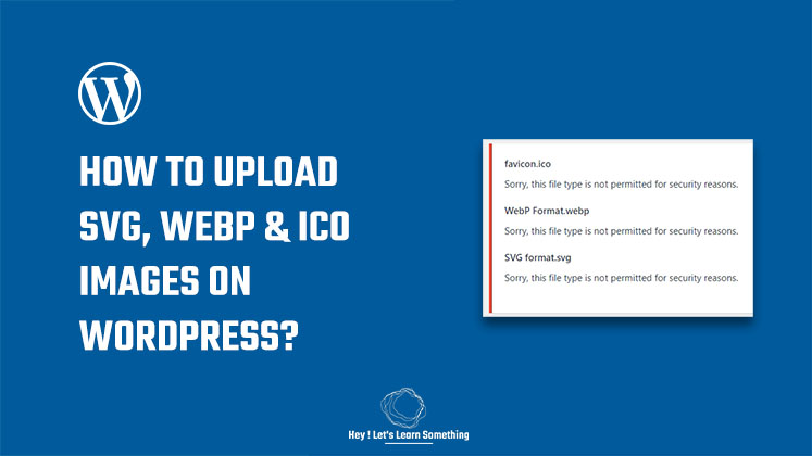 How to upload SVG, WebP, and ICO images on your WordPress website