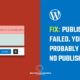 Fix WordPress issues - Publishing failed. You are probably offline & No Publish Button
