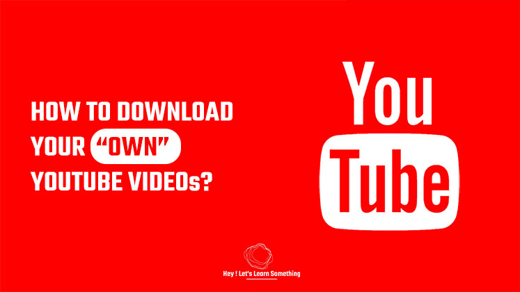 How to download your OWN YouTube video in laptop