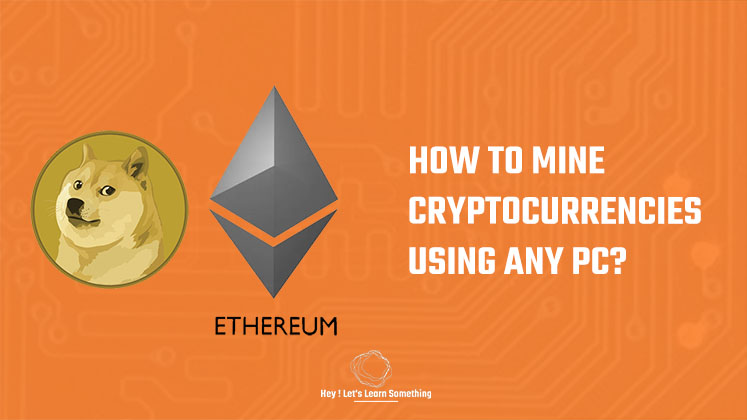 How to mine cryptocurrency on PC
