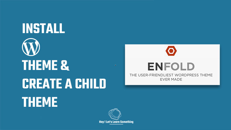 Install Wordpress Enfold theme and create a Child theme