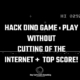 How to play dino game without cutting off the internet & hack top score with chrome script | 2021
