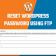 Recover WordPress password using FTP