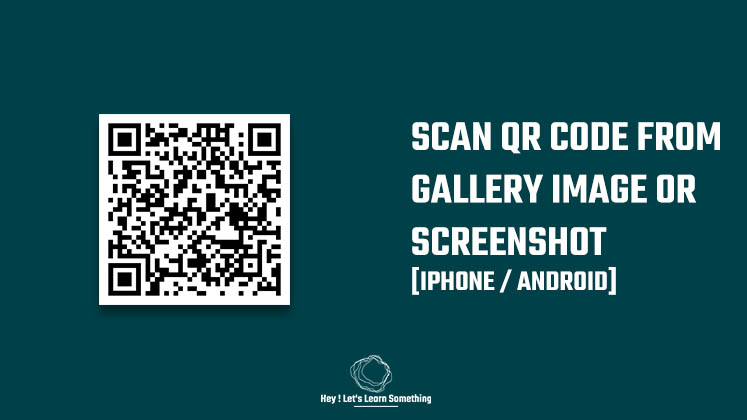 scan a QR code in an iPhone or android from the screenshot or the image