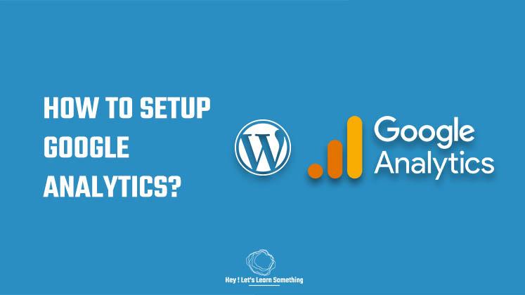 Google analytics tutorial- How to add google analytics to WordPress - 2021