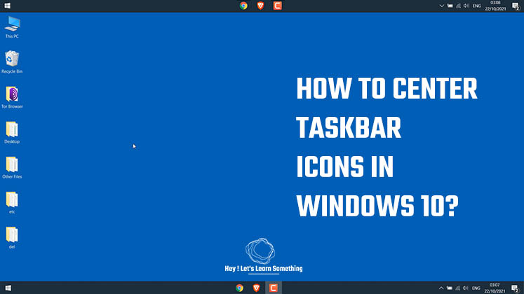 How to center taskbar icons - Windows 10