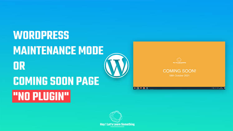coming soon or Wordpress Maintenance mode without plugins